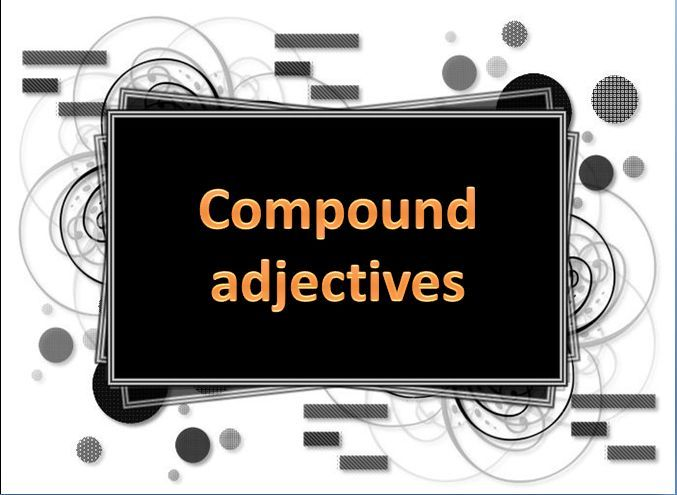 list of compound adjectives forms with examples