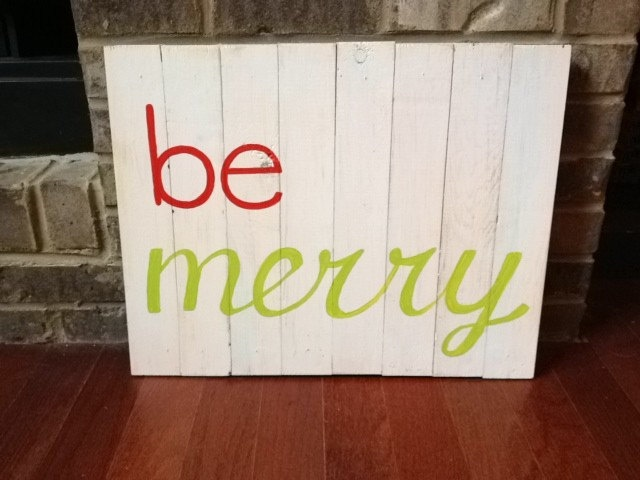 Hand Painted Distressed Wooden Christmas Sign - Be Merry. $35.00, via Etsy.