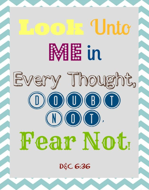 "blue chevron ""look unto me in every thought doubt not fear not. D& C 6:36 subway art:"