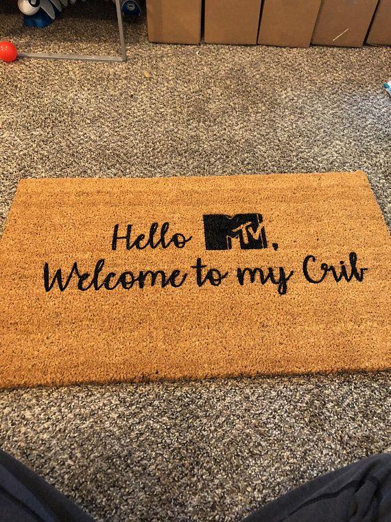 Hello Mtv Welcome To My Crib Door Mat Custom Doormat Mtv Funny Doormat Personalized Doormat Welcome To My House Door Mat Custom Doormat