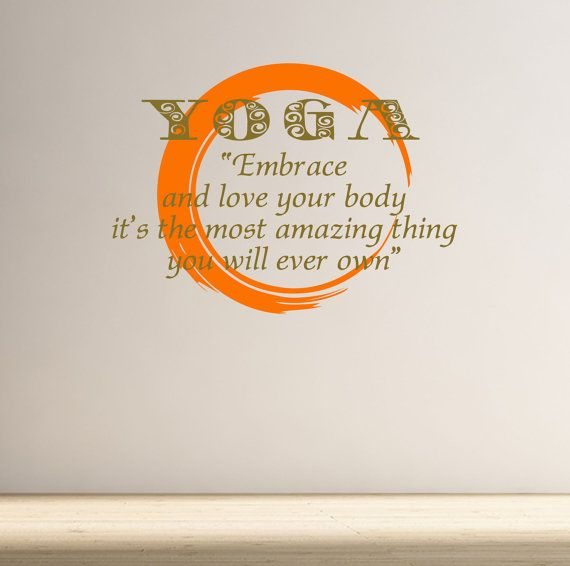 Yoga Embrace and love your body it's the most amazing