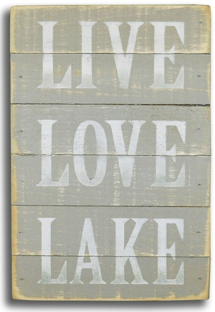 Live Love Lake Sign This but with waves on the bottom.  Blue writing