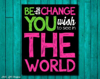 Teen Room Decor. Classroom Decor. Inspirational Quote. Be the Change You Wish to See in the World. Childrens Room Decor. Wall Art.