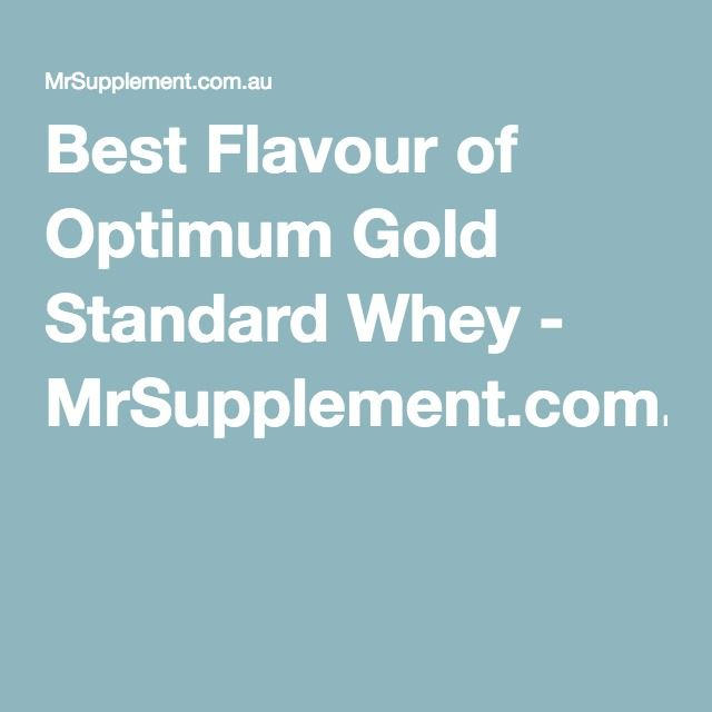 Best Flavour of Optimum Gold Standard Whey - MrSupplement.com.au