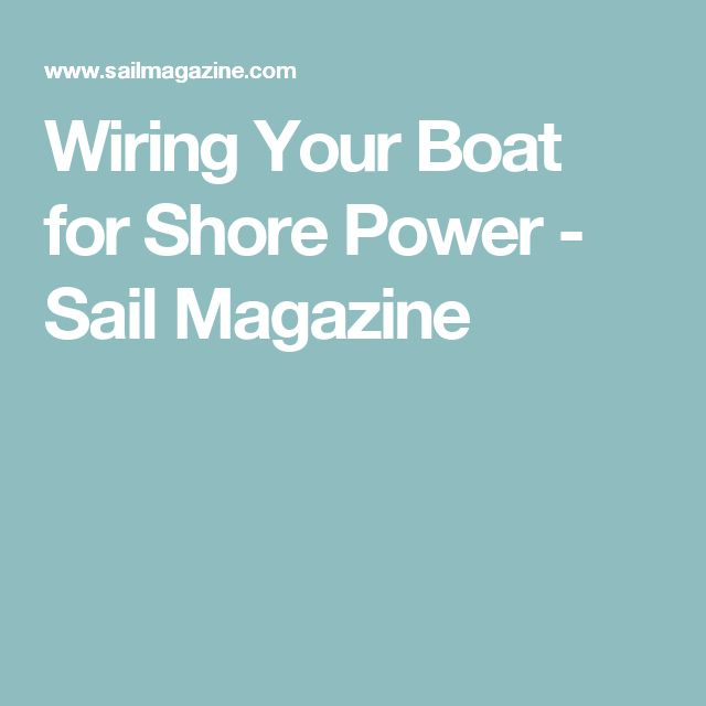 Wiring Your Boat for Shore Power - Sail Magazine