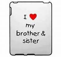 I love my Brothers and Sister!
