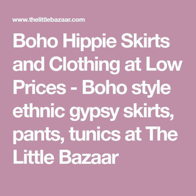 Boho Hippie Skirts and Clothing at Low Prices - Boho style ethnic gypsy skirts, pants, tunics at The Little Bazaar