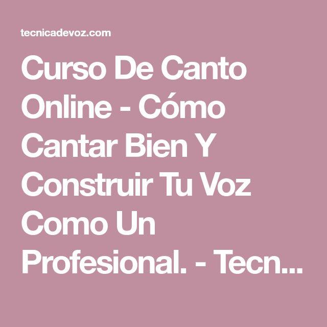 Curso De Canto Online - Cómo Cantar Bien Y Construir Tu Voz Como Un Profesional. - Tecnica De Voz