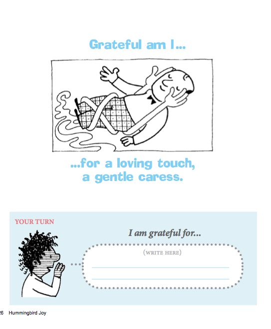 This page was taken from my free e-book, Hummingbird Joy: A Book of All the Things That Make Your Happy, at: http://www.makebeliefscomix.com/Resources/Hummingbird-Joy-eBook/