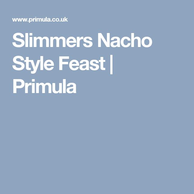 Slimmers Nacho Style Feast   Primula