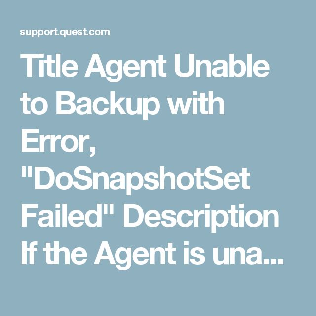 "Title Agent Unable to Backup with Error, ""DoSnapshotSet Failed"" Description If the Agent is unable to back up after being protected, one of these errors may display:  DoSnapshotSet Failed with Error: ""The system or provider has  insufficient storage space. If possible delete any old or unnecessary persistent shadow copies and try again.""  Tevo Library Error Exception: TevoEnableVolumeLogging failed with error -2147024784 (0x80070070 - There is not enough space on the disk)""  Cause Best…"