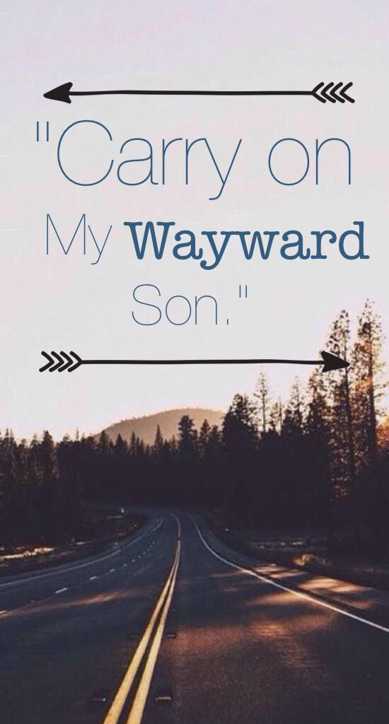 Carry on my wayward son wallpaper