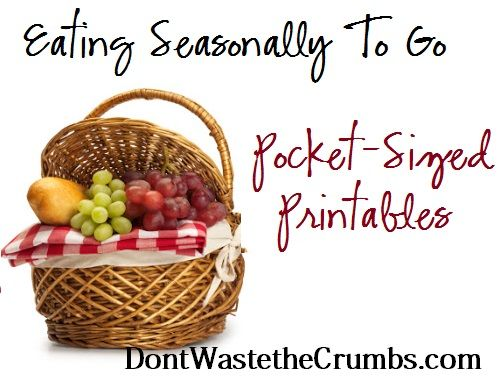 Take the Eating Seasonally Lists With You - Free Pocket-Sized Printables - Don't Waste the Crumbs!