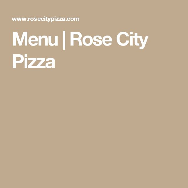 Menu | Rose City Pizza