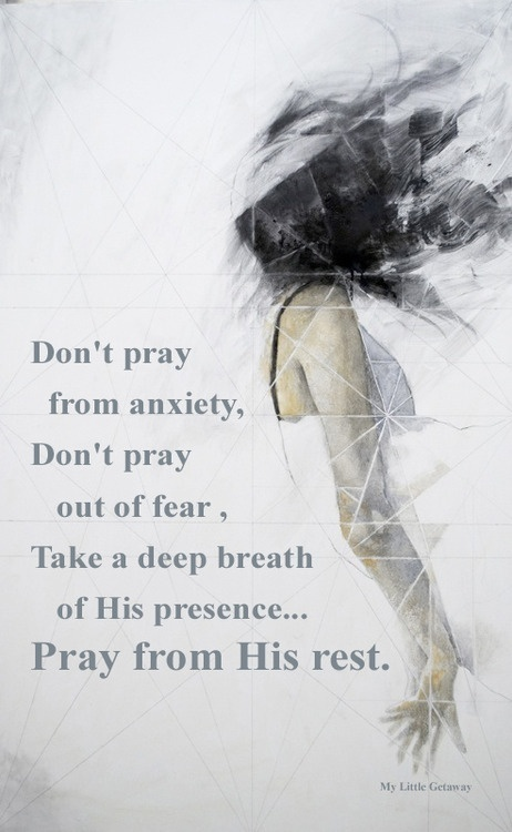 Do not be anxious about anything, but in every situation, by prayer and petition, with thanksgiving, present your requests to God. --Philippians 4:6