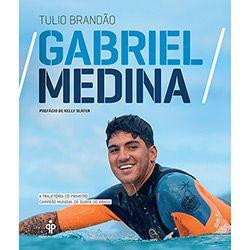 Livro - Gabriel Medina: A Trajetória do Primeiro Campeão Mundial de Surfe do Brasil