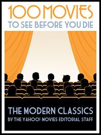 100movies modern200 (I've seen ~1/4 of these ) AL. 100 Movies To See Before You Die: The Modern Classics