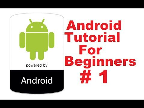 Android Tutorial for Beginners 1 # Introduction and Installing and Confi...