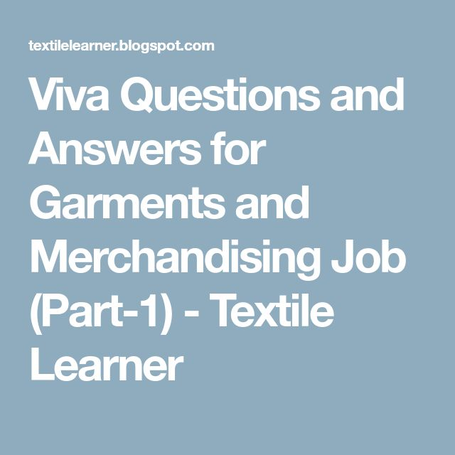 Viva Questions and Answers for Garments and Merchandising Job (Part-1) - Textile Learner