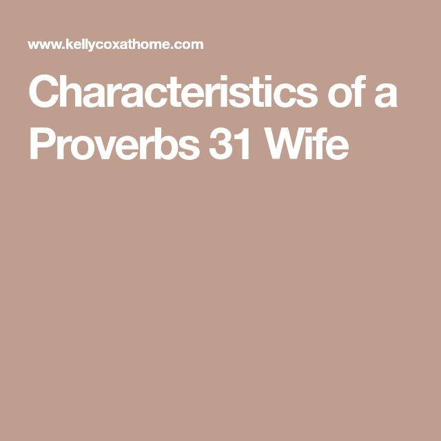 Characteristics of a Proverbs 31 Wife