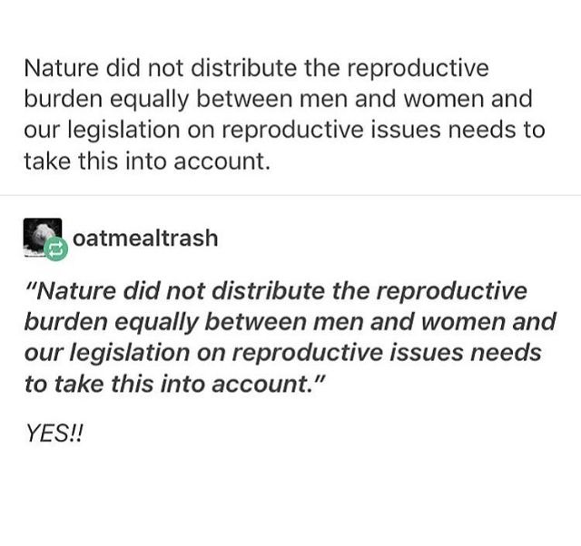 Nature did not distribute reproductive burden equally between the genders and our laws need to take that into account.