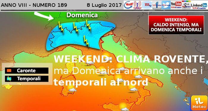 WEEKEND: CLIMA ROVENTE, ma Domenica arrivano anche i temporali al nord