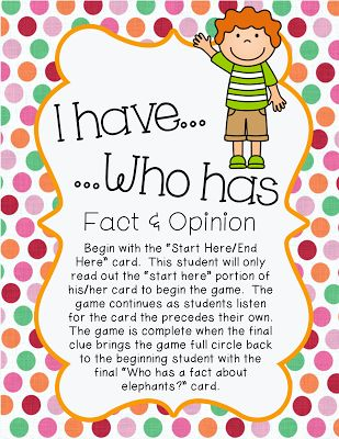"""Fact and Opinion: I have Who Has Game  Fact and opinion is a skill we teach in almost every classroom and in every grade.  Make it fun with this """"I have... Who has..."""" whole-class game! Students really have to listen and focus on the facts and opinions being read aloud in order to make the game work!  Snag your free copy here:    fact and opinion I have...who has game"""
