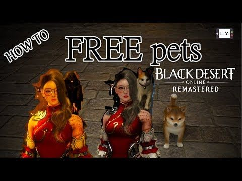 How To Get 3 Free Pets Bdo Black Desert Online Animal Free Pets How To Get