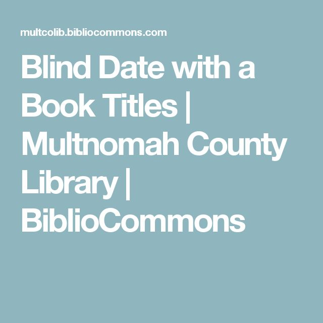 Blind Date with a Book Titles | Multnomah County Library | BiblioCommons