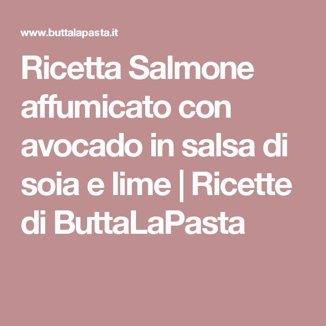 Ricetta Salmone affumicato con avocado in salsa di soia e lime   Ricette di ButtaLaPasta