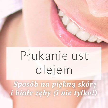 Płukanie ust olejem | Skin Philosophy – Stwórz swoje ekologiczne kosmetyki!