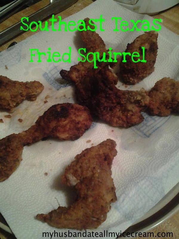 Southeast Texas Fried Squirrel - I'm guessin' it tastes like chicken. I'll let ya know!