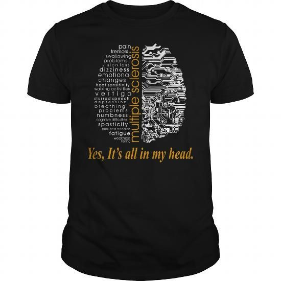 Multiple Sclerosis Yes Its All In My Head TShirt #name #HEAD #gift #ideas #Popular #Everything #Videos #Shop #Animals #pets #Architecture #Art #Cars #motorcycles #Celebrities #DIY #crafts #Design #Education #Entertainment #Food #drink #Gardening #Geek #Hair #beauty #Health #fitness #History #Holidays #events #Home decor #Humor #Illustrations #posters #Kids #parenting #Men #Outdoors #Photography #Products #Quotes #Science #nature #Sports #Tattoos #Technology #Travel #Weddings #Women