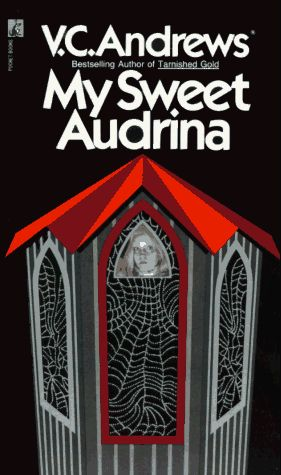 My Sweet Audrina-V.C. Andrews, author of the phenomenally successful Dollanganger series, has created a fascinating new cast of characters in this haunting story of love and deceit, innocence and betrayal, and the suffocating power of parental love.
