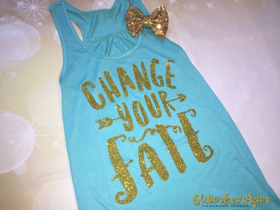 Change Your Fate Glitter Shirt  Many Styles to by glittereverafter