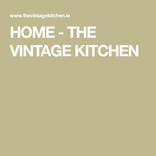 HOME - THE VINTAGE KITCHEN