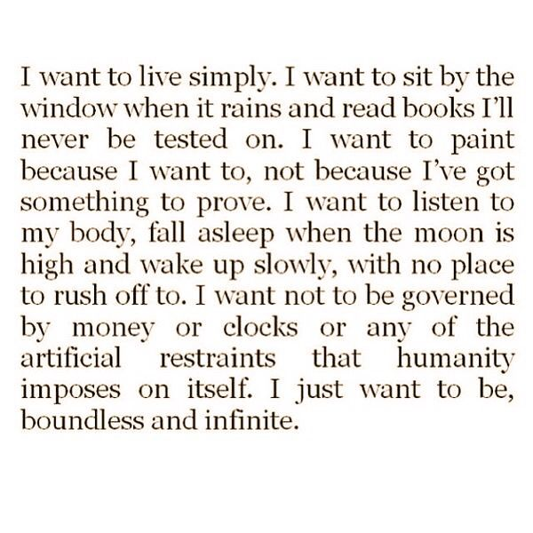 Sometimes this is exactly what I want, though not for a lifetime. A day. A week maybe. Or even a month. Not forever.