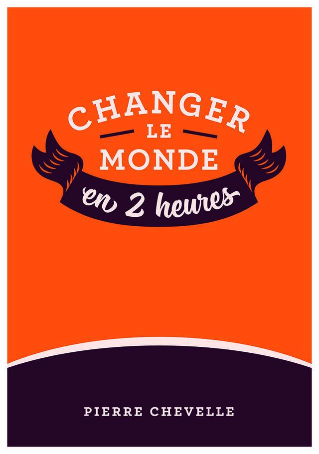 changer le monde en deux heures - couverture