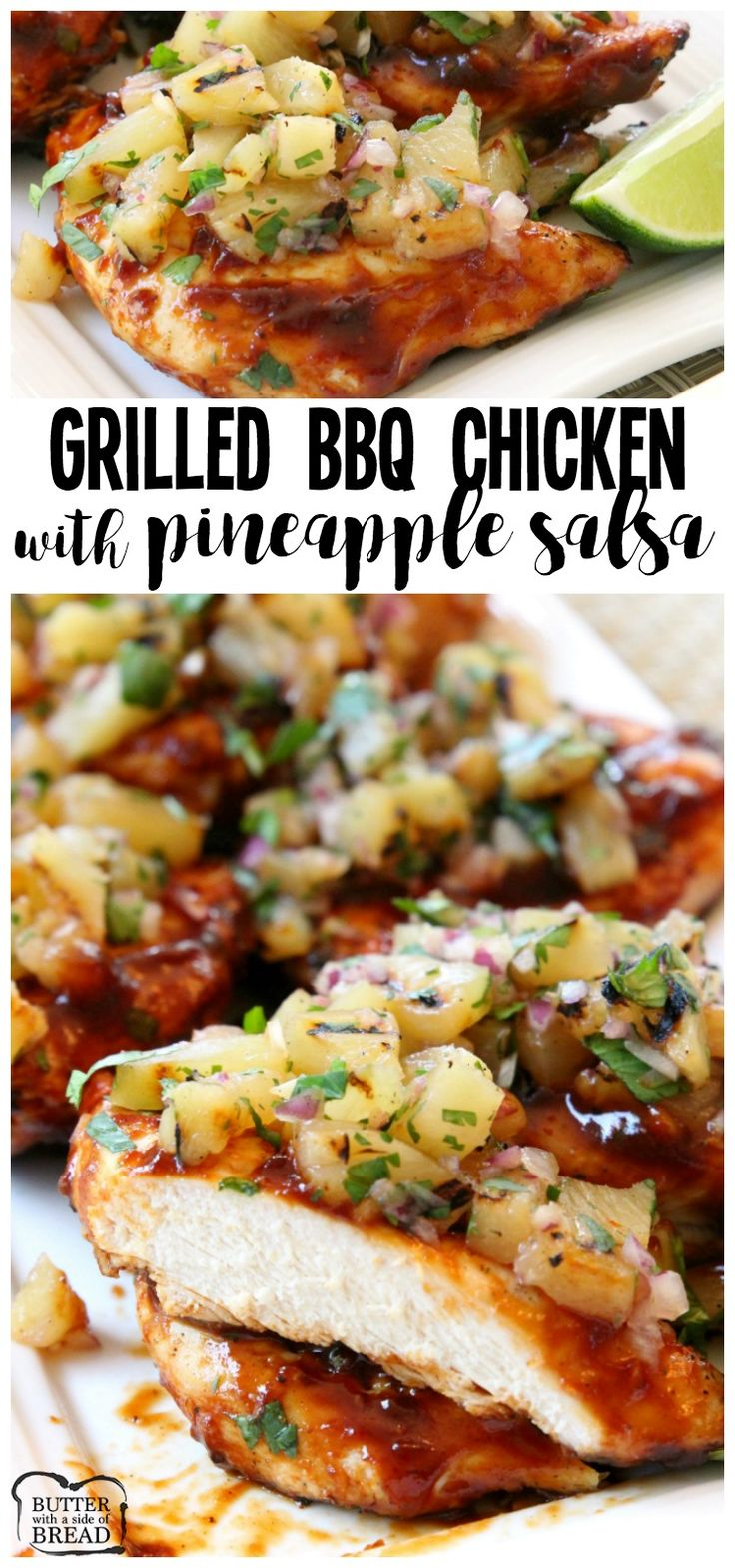 Easy Grilled Chicken smothered with thick & flavorful bbq sauce then topped with a delicious pineapple salsa is what's for dinner! Perfect for weeknights or weekend get-togethers, the pineapple salsa pairs perfectly with the tangy grilled barbecue chicken. Easy chicken recipe from Butter With A Side of Bread via @ButterGirls