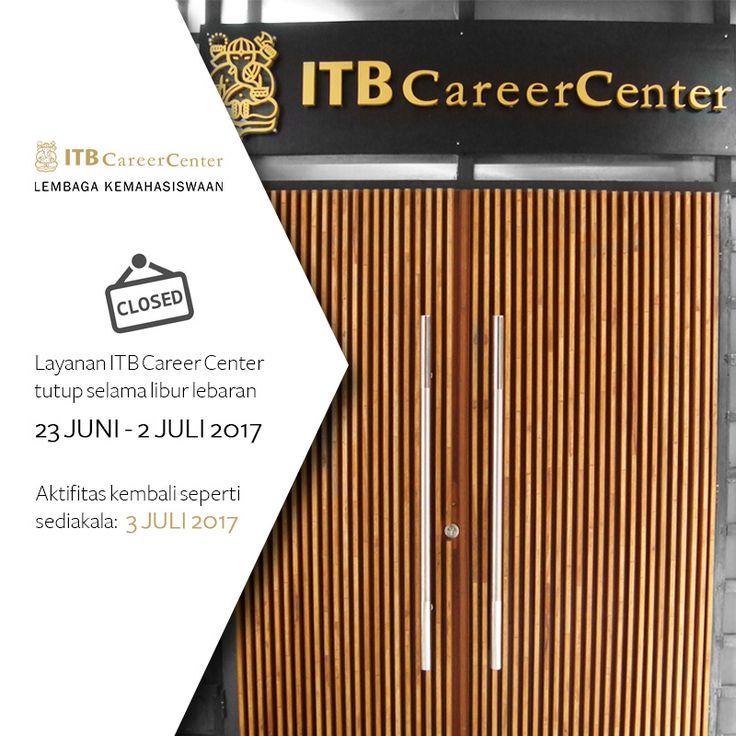 [PENGUMUMAN] Layanan Kantor ITB Career Center akan tutup selama libur lebaran yaitu pada tanggal 23 - 2 Juli 2017. Dan akan buka kembali pada Senin, 3 Juli 2017.  Terima Kasih
