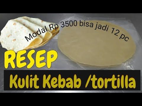 Resep Kulit Kebab Tortilla Ekonomis Paling Murah Untuk Jualan Kebab Youtube Makanan Makanan Enak Makanan Mudah