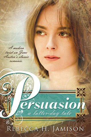 Persuasion: A Latter Day Tale. Persuasion retelling with decent reviews on Goodreads. Not sure how heavy a role religion plays in this one, but I'm willing to give it a go.