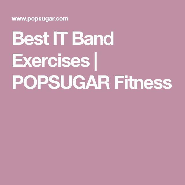 Best IT Band Exercises | POPSUGAR Fitness