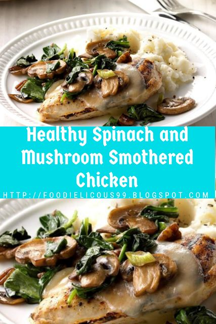 Chicken smothered with mushrooms and spinach healthy   – Food