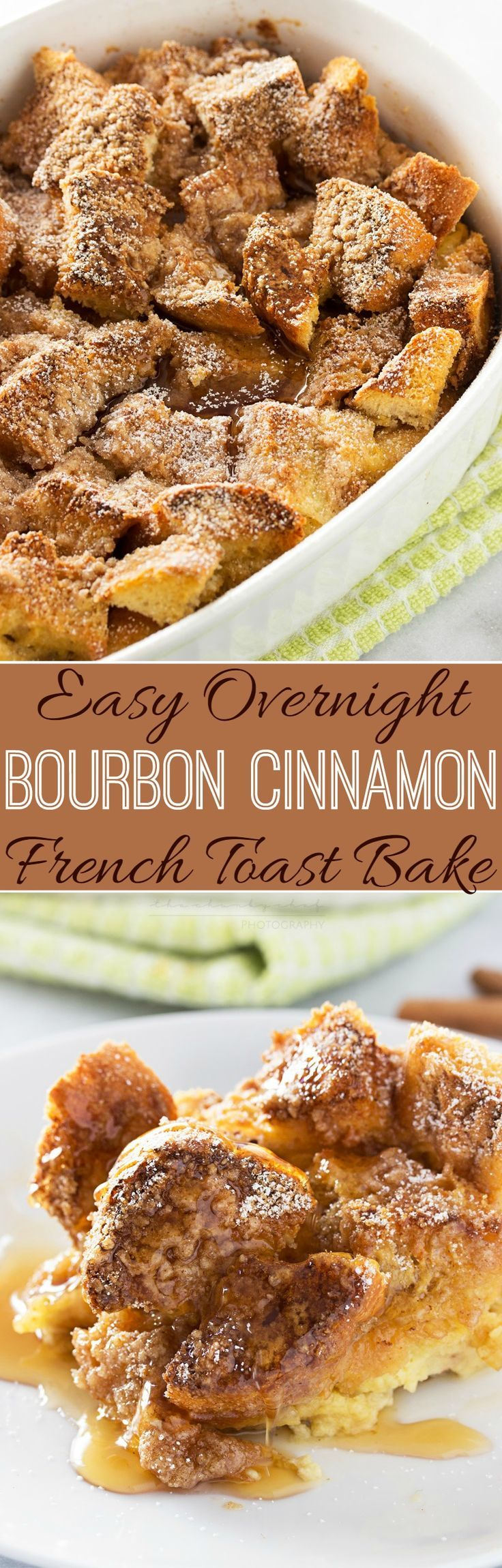 Bourbon Cinnamon French Toast Bake   This french toast bake stands out from the rest with warm cinnamon and sweet bourbon! An easy make ahead breakfast!!