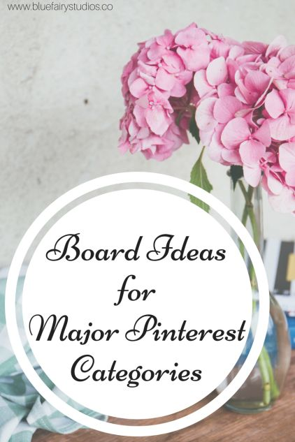 Stuck on what kinds of boards to make for your business/blog Pinterest account? Check out these 7 Board Ideasfor 7 Major Pinterest Categories. www.bluefairystudios.co/blog