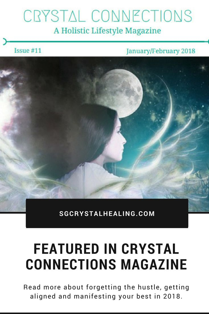 Crystal Connections Magazine, an Online Holistic Magazine January 2018 is all about forgetting the hustle, getting aligned and manifesting your best. I share how to use crystals to do just that. #crystals #magazine #holistic #holisticlifestyle #crystalhealing