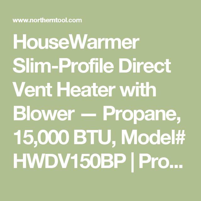 HouseWarmer Slim-Profile Direct Vent Heater with Blower — Propane, 15,000 BTU, Model# HWDV150BP | Propane Wall Heaters| Northern Tool + Equipment