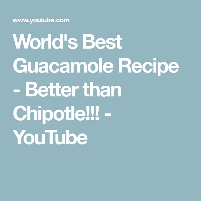World's Best Guacamole Recipe - Better than Chipotle!!! - YouTube