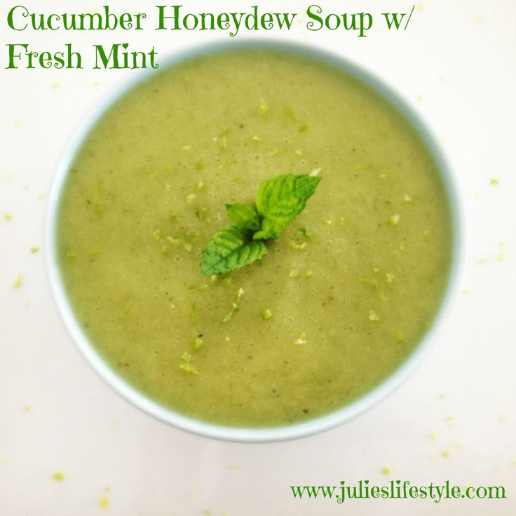 http://www.julieslifestyle.com/cucumber-honeydew-soup-with-fresh-mint ...